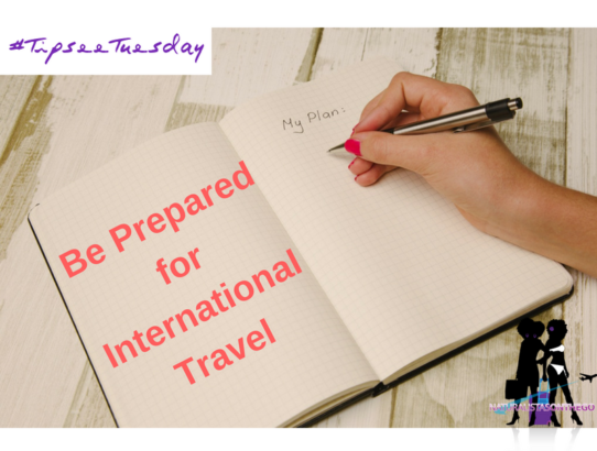 NOTG Tip-See Tuesday: Be Prepared for International Travel