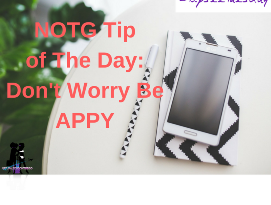NOTG Tip-See Tuesday: Don't Worry Be Appy!!